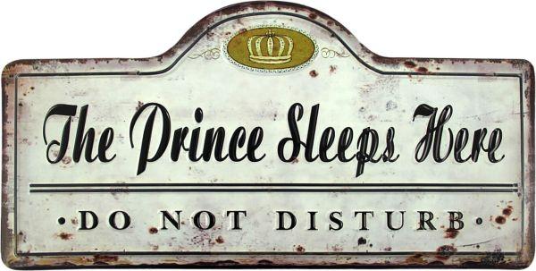 Blechschild The Prince Sleeps Here