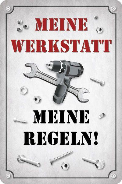Blechschild Meine Werkstatt - Meine Regeln!